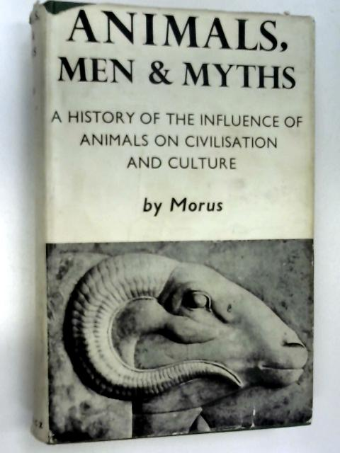 Animals, Men and Myths by Morus