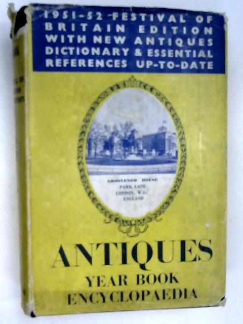 The Antiques Year Book Encyclopaedia & Directory 1951-52 by Pytchley, R. F. St. B. (ed)