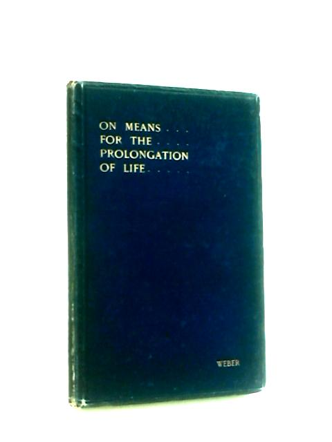On Means for the Prolongation of Life by Weber, Hermann.