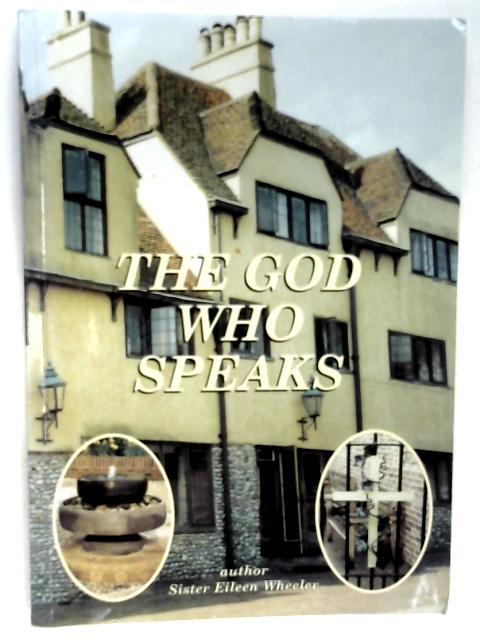 The God Who Speaks by Wheeler, Sister Eileen