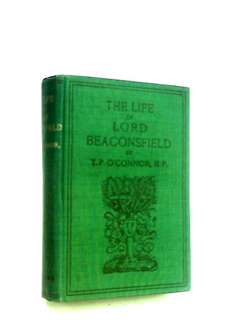 Lord Beaconsfield, a biography by OConnor, T. P.