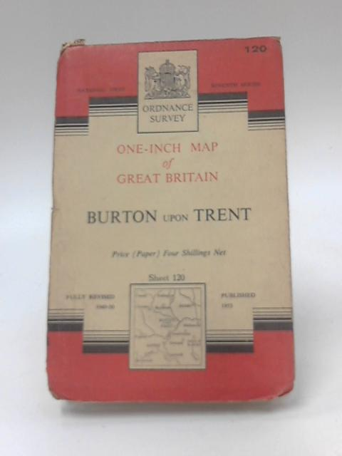 One Inch Map Of Great Britain Sheet 120 Burton Upon Trent by Anon
