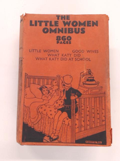 The Little Women Omnibus : Little Women, Good Wives, What Katy Did, What Katy Did At School by Alcott, Louisa M. & Coolidge, Susan