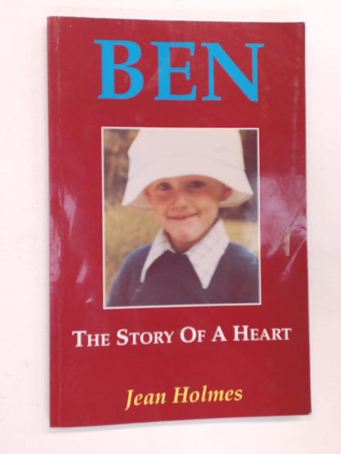 Ben: The Story of a Heart by Jean Holmes