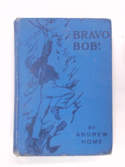 Bravo Bob!: A School Story by Home, Andrew