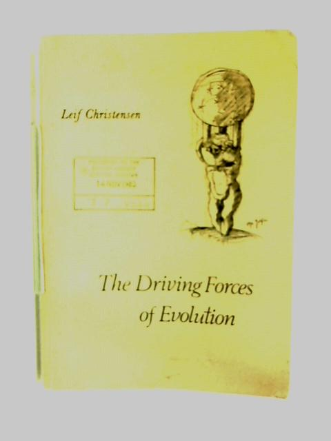 The Driving Forces of evolution. by Leif Christensen