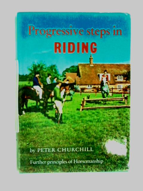 Progressive steps in riding by Peter Churchill