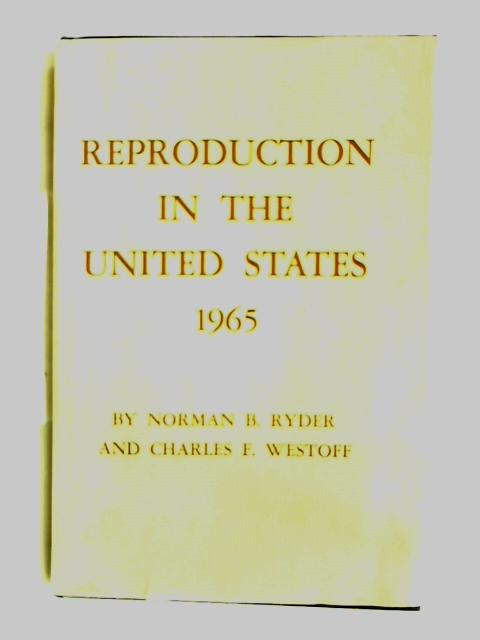 Reproduction In The United States 1965 By N B Ryder