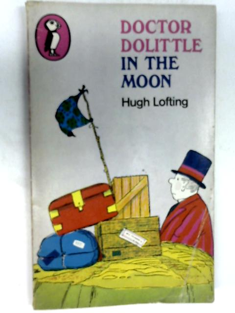 Doctor Dolittle in the Moon by Lofting, Hugh