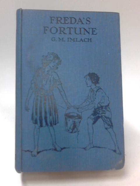 Freda's Fortune a Book For Girls by G. M. Imlach