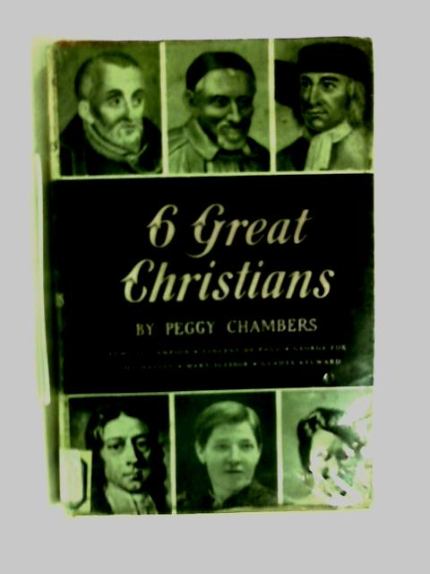 Six great Christians by Peggy Chambers