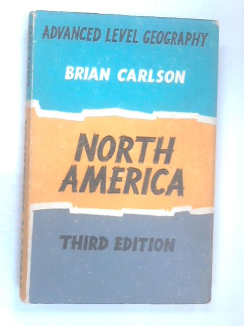 Advanced Level Geography Series: Book 4 - North America by Brian Carlson