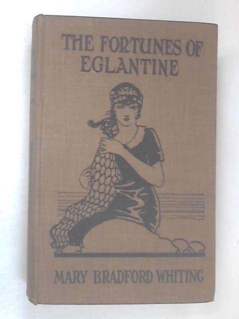 The Fortunes of Eglantine by Whiting, Mary Bradford