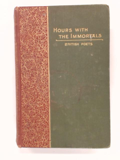 Hours with the Immortals (British Poets), William Cowper to E. B. Browning by Downes, Robert P.