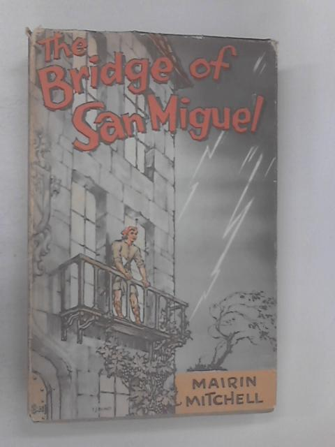 The Bridge of San Miguel by Mitchell, Mairin