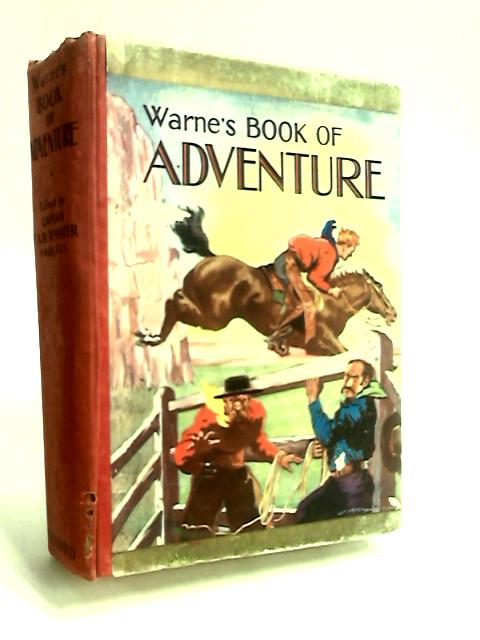 Warnes Book Of Adventure by Webster, F. A. M. (Ed.)
