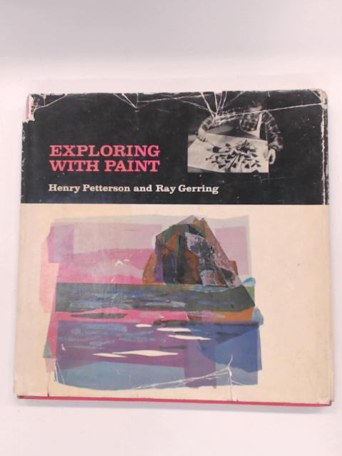 Exploring with Paint by Petterson, Henry and Gerring, Ray