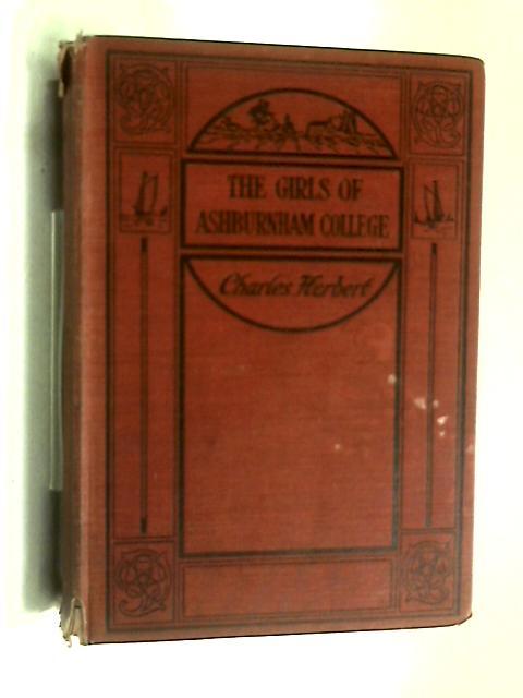 The girls of ashburnham college by Charles Herbert