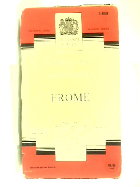 Ordnance Survey One - Inch Map Of Great Britain Frome Sheet 166 Fully Revised 1955-56 Major Roads Revised 1962 by Anon