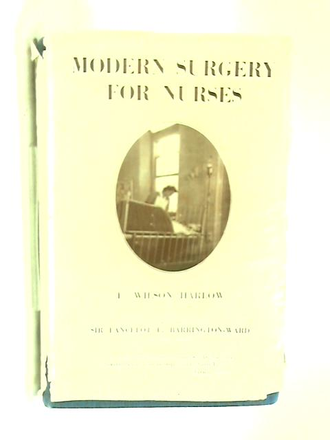 Modern Surgery for Nurses. by F. Wilson Harlow