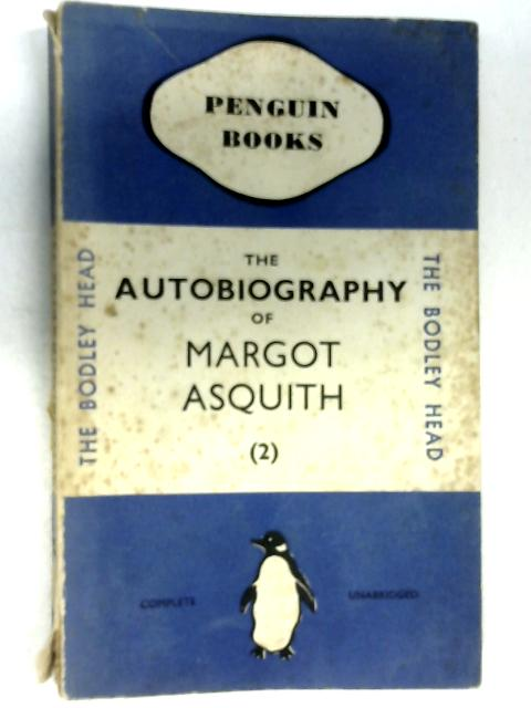 The Autobiography of Margot Asquith Volume Two by Margot Asquith