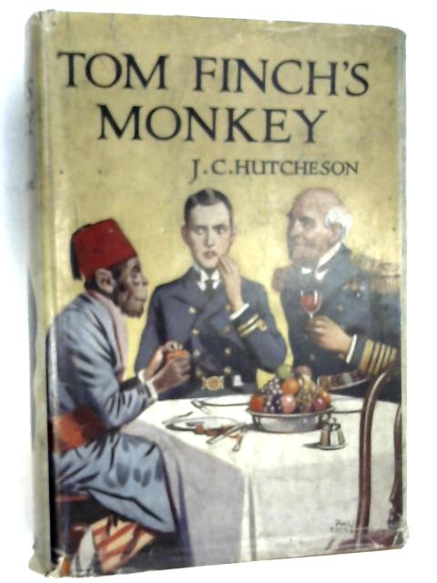 Tom Finch's Monkey and Other Yarns by Hutcheson, John C.