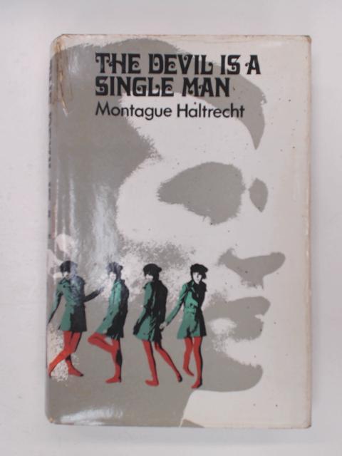 Devil is a Single Man by Haltrecht, Montague