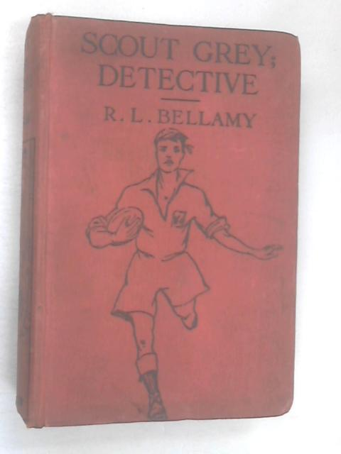 Scout Grey - Detective by R. L. Bellamy