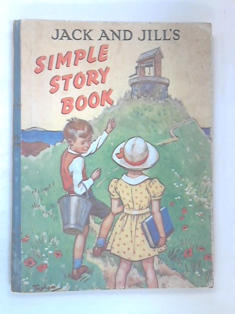 Jack and Jill's simple story book by Various