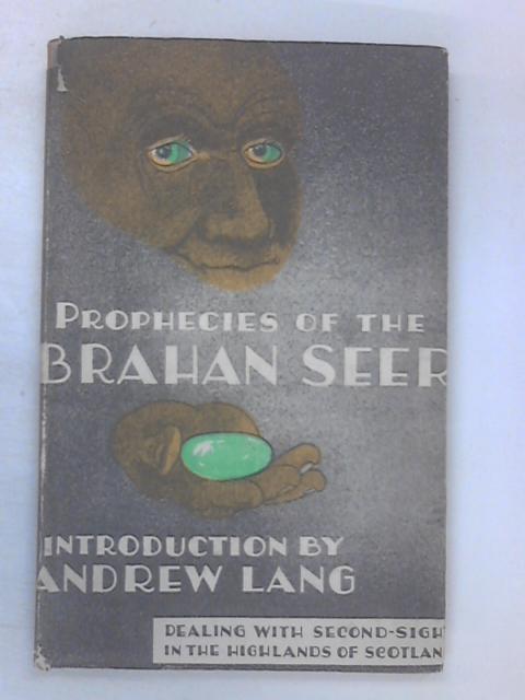 The Prophecies of the Brahan Seer by Alexander Mackenzie