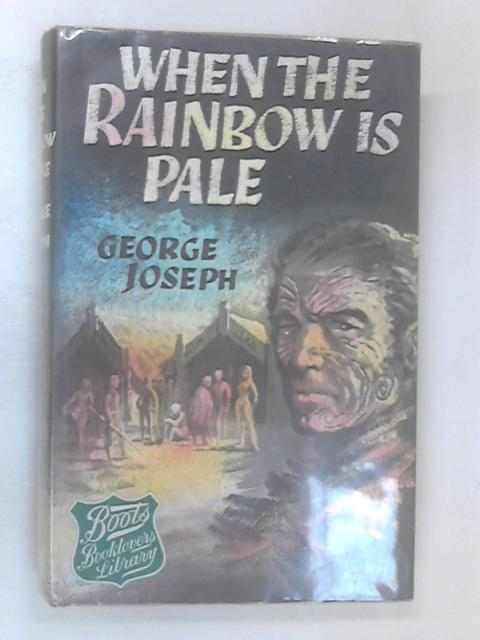 When The Rainbow Is Pale by Joseph, George