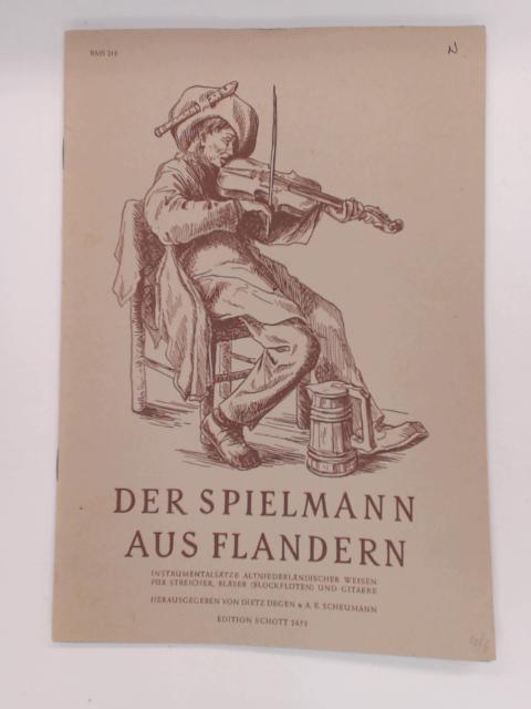 Der Spielmann aus Flandern: Le Menestrel Flammand. The Minestrel from Flanders by Degen, Johann Dietz