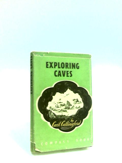 Exploring Caves by Longsworth, Polly by Cullingford, C. H. D.