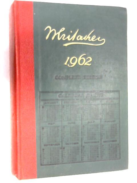 Whitaker's Almanack 1962 Complete Edition by Joseph Whitaker