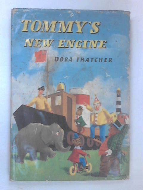 Tommy's New Engine by Thatcher, Dora