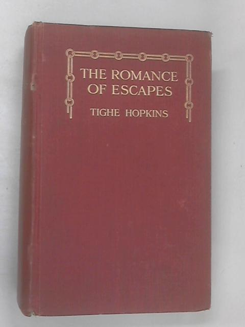 The Romance of Escapes by Hopkins, Tighe