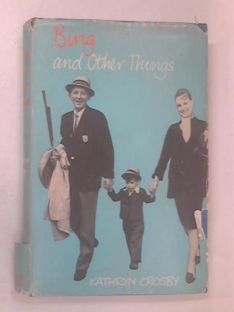 Bing and Other Things by Crosby, Kathryn