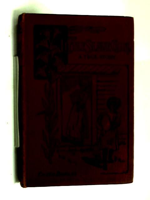 The Little Slave Girl, a True Story. by Eileen Douglas