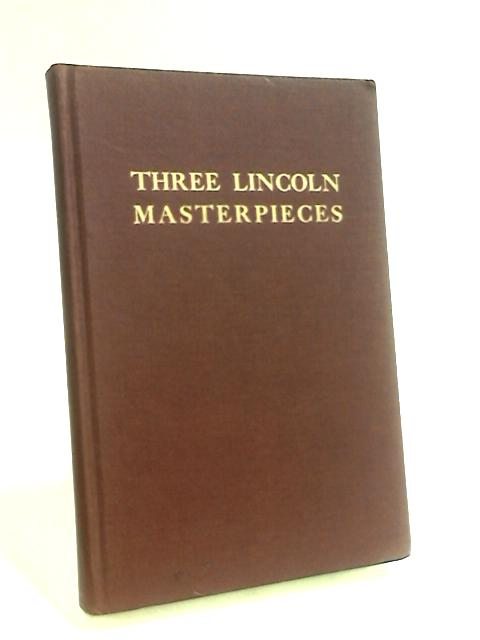 Three Lincoln Masterpieces Cooper Institute speech, Gettysburg address, Second inaugural by Barondess, Benjamin