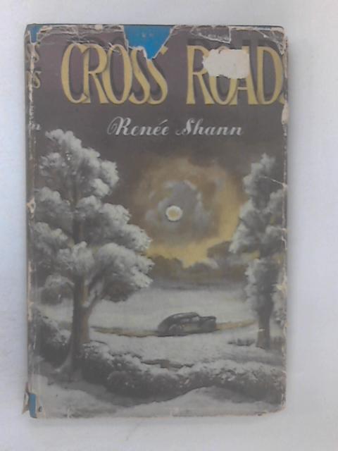 Cross-Roads by Shann, Renee