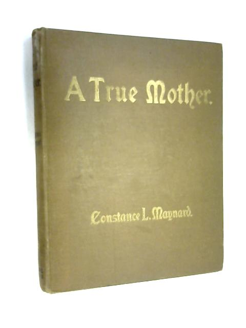 A True Mother by Constance Maynard