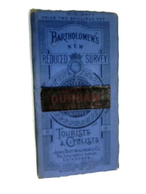 Bartholomew's New Reduced Survey  Durham by Various