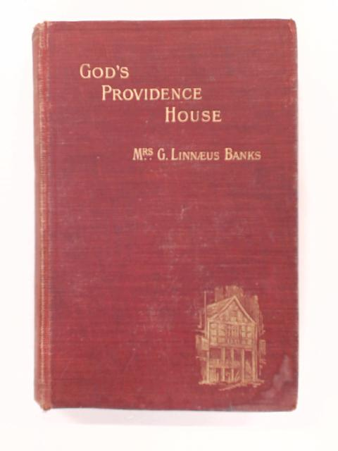 God's Providence House: A Story of 1791 by Banks, G. L.