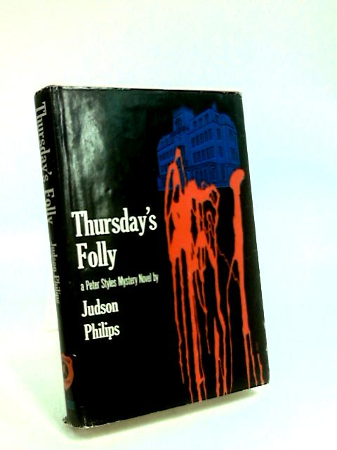 Thursdays Folly by Philips, Judson