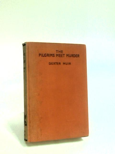 The Pilgrims Meet Murder by Muir, Dexter.