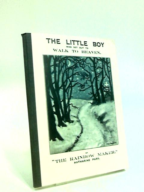 The Little Boy Who Set Out to Walk to Heaven by Parr, Katherine.