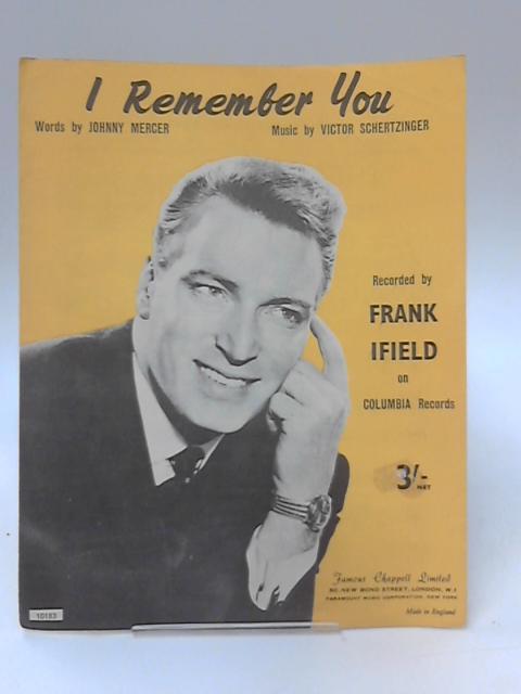 I Remember You by Johny Mercer & Victor Schertzinger