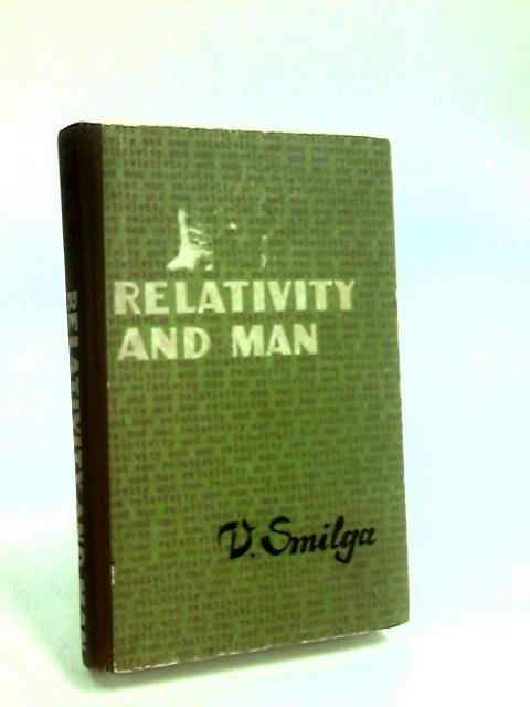 Relativity and Man by Smilga, V.