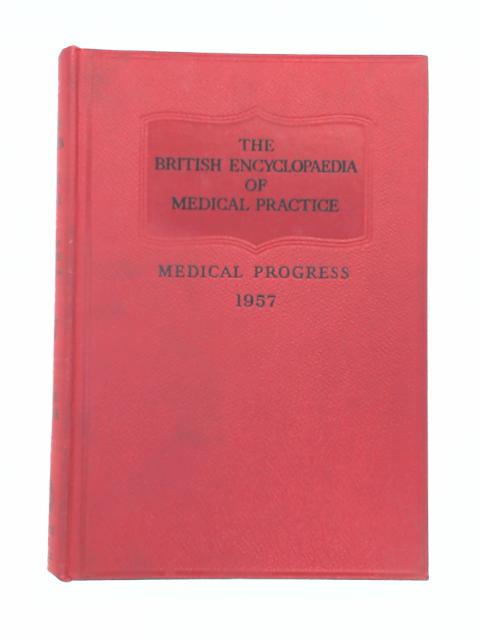 The British Encyclopaedia of Medical Practice: Including Medicine Surgery Obstetrics Gynaecology and Other Special Subjects by Cohen of Birkenhead