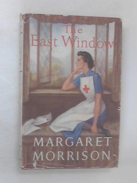 The East Window by Morrison, Margaret